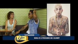 Tatuagem demais! Mãe de Mika o compara com Mc Guimê