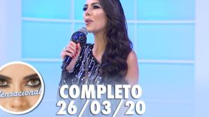 Sensacional com Vanessa Mesquita (26/03/2020) | Completo