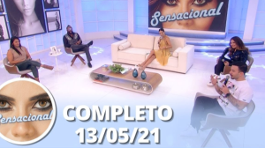Sensacional (13/05/21)   Completo