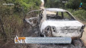 """Cantora do hit """"Chorando se Foi"""" é encontrada morta em carro incendiado"""