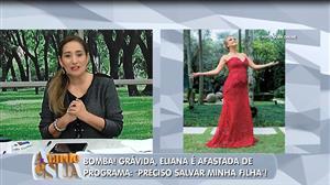 Grávida,Eliana é afastada de seu programa após descolamento de placenta