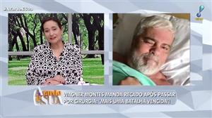 """""""Venci mais uma batalha"""", comemora Wagner Montes após cirurgia"""