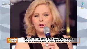 Vanusa foi internada pela dependência em álcool e remédios, diz Sonia Abrão
