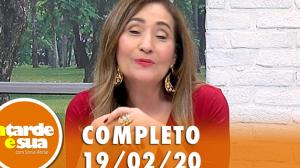 A Tarde é Sua (19/02/20) | Completo