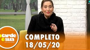 A Tarde é Sua (18/05/20)   Completo