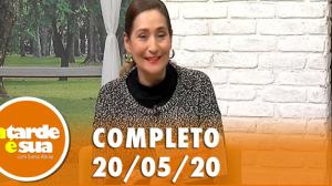 A Tarde é Sua (20/05/20)   Completo