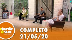 A Tarde é Sua (21/05/20)   Completo