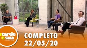 A Tarde é Sua (22/05/20)   Completo