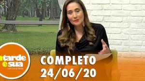 A Tarde é Sua (24/06/20) | Completo