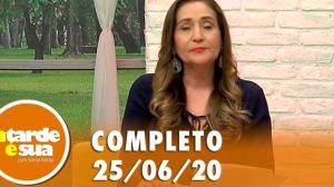 A Tarde é Sua (25/06/20) | Completo