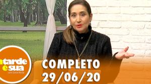 A Tarde é Sua (29/06/20) | Completo