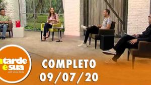 A Tarde é Sua (09/07/20) | Completo
