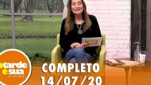 A Tarde é Sua (14/07/20) | Completo