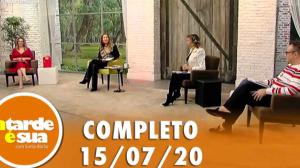 A Tarde é Sua (15/07/20) | Completo