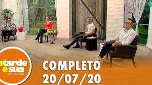 A Tarde é Sua (20/07/20) | Completo