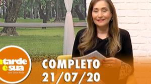 A Tarde é Sua (21/07/20) | Completo