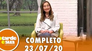 A Tarde é Sua (23/07/20) | Completo
