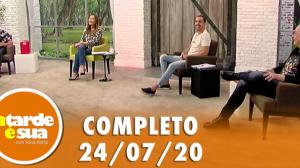 A Tarde é Sua (24/07/20) | Completo
