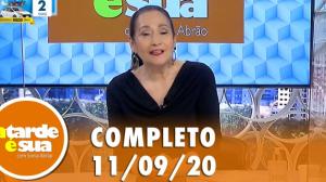 A Tarde é Sua (11/09/20)   Completo