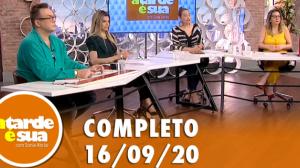 A Tarde é Sua (16/09/20)   Completo