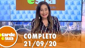 A Tarde é Sua (21/09/20) | Completo
