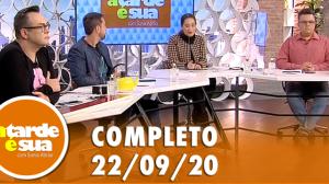 A Tarde é Sua (22/09/20) | Completo