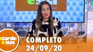 A Tarde é Sua (24/09/20) | Completo