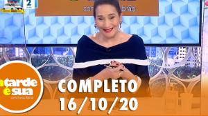A Tarde é Sua (16/10/20) | Completo