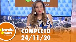 A Tarde é Sua (24/11/20) | Completo