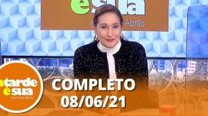 A Tarde é Sua (08/06/21)   Completo