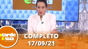 A Tarde é Sua (17/09/21)   Completo