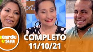 A Tarde é Sua (11/10/21)   Completo