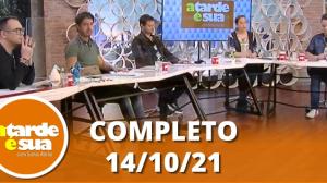 A Tarde é Sua (14/10/21)   Completo