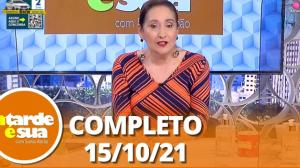 A Tarde é Sua (15/10/21)   Completo