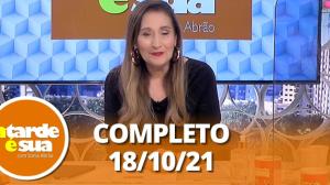 A Tarde é Sua (18/10/21)   Completo