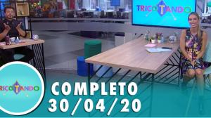 Tricotando (30/04/2020) | Completo