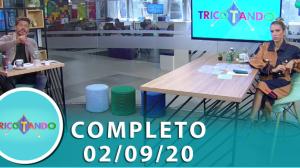 Tricotando (02/09/2020) | Completo