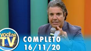 Você na TV (16/11/20)   Completo