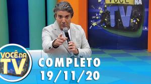 Você na TV (19/11/20)   Completo