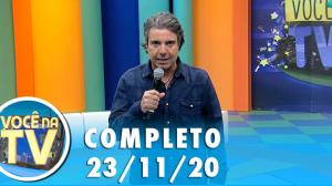 Você na TV (23/11/20)   Completo
