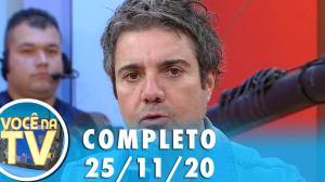 Você na TV (25/11/20)   Completo