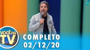 Você na TV (02/12/20)   Completo