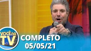 Você na TV (05/05/21) | Completo