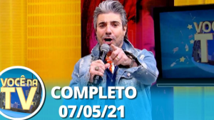 Você na TV (07/05/21) | Completo