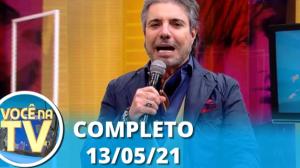 Você na TV (13/05/21)   Completo