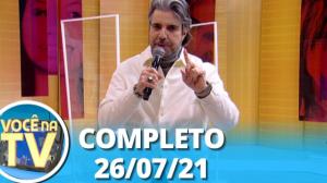Você na TV (26/07/21) | Completo