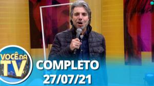 Você na TV (27/07/21) | Completo
