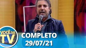 Você na TV (29/07/21) | Completo