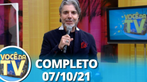 Você na TV (07/10/21)   Completo