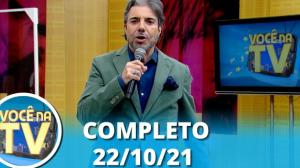 Você na TV (22/10/21)   Completo